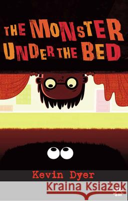 The Monster Under The Bed Kevin Dyer 9781906582074