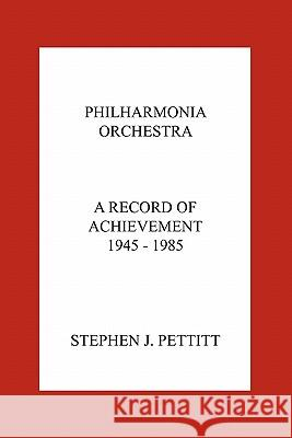 Philharmonia Orchestra. A Record of Achievement. 1945 - 1985 Stephen Pettitt 9781906857189 Travis and Emery Music Bookshop