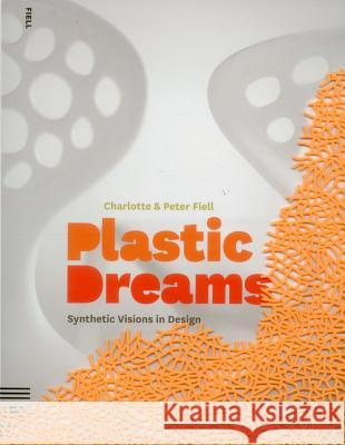 Plastic Dreams: Synthetic Visions in Design  9781906863081