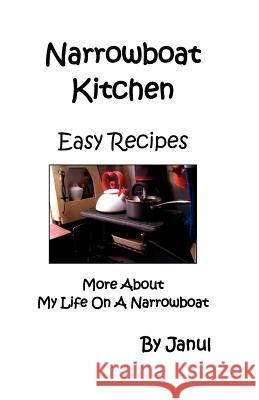 Narrowboat Kitchen - Easy Recipes - More about Life on a Narrowboat Janul 9781906921071
