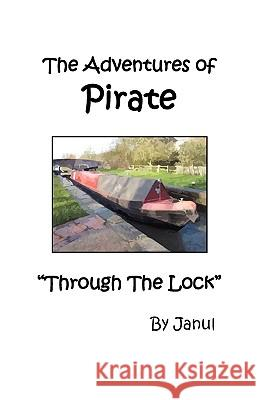 The Adventures of Pirate - Through the Lock Janul 9781906921118