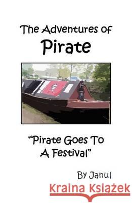 The Adventures of Pirate - Pirate Goes to a Festival Janul 9781906921132