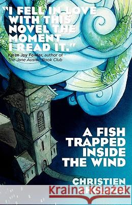 A Fish Trapped Inside the Wind Christian Goulsen 9781906998905