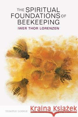 The Spiritual Foundations of Beekeeping  9781906999988