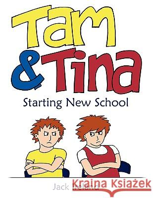 Tam and Tina Starting New School Jack Ireland Jack Ireland 9781907173004