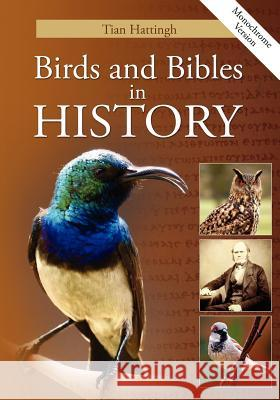 Birds & Bibles in History (Monochrome Version) Tian Hattingh 9781907313004