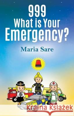 999: What is Your Emergency?  Sare, Maria 9781907552601