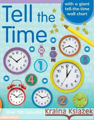 Tell the Time: With Four Pages of Colourful Stickers, and Great Fold-Out Posters Chez Picthall 9781907604706