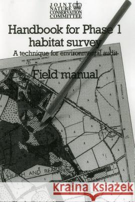 Handbook for Phase 1 Habitat Survey - Field Manual: A Technique for Environmental Audit Joint Nature Conservation Committee 9781907807244