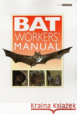 Bat Workers' Manual A J Mitchell Jones 9781907807336 0