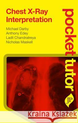 Pocket Tutor Chest X-Ray Interpretation Nicholas Maskell 9781907816062