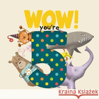WOW! You're Five birthday book Lucy Tapper   9781907860485 from you to me Limited