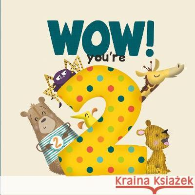 WOW! You're Two birthday book Lucy Tapper   9781907860492 from you to me Limited