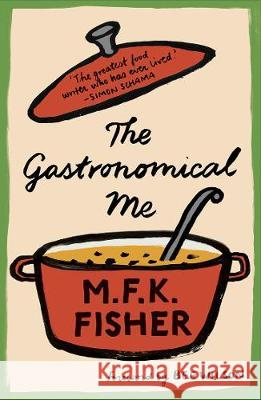 Gastronomical Me  Fisher, M. F. K. 9781907970993