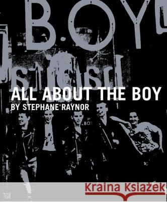 All about the Boy Stephane Raynor 9781908211651