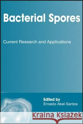 Bacterial Spores: Current Research and Applications  9781908230003