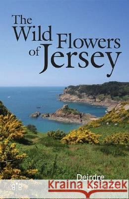 Wild Flowers of Jersey  Shirreffs, Deirdre 9781908241337