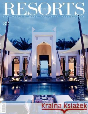 Resorts 32: The World's Most Exclusive Destinations  9781908310491