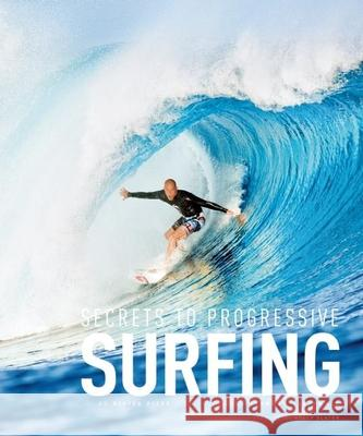 Secrets to Progressive Surfing Didier Piter 9781908520999