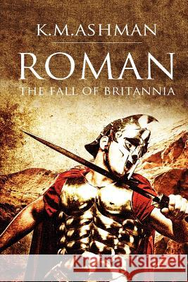 Roman - The Fall of Britannia K. M. Ashman 9781908603241