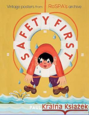 Safety First: Vintage Posters from Rospa's Archive Paul Rennie 9781908643728