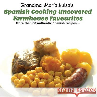 Spanish Cooking Uncovered: Farmhouse Favourites Debbie Jenkins Paco de Lara  9781908770080
