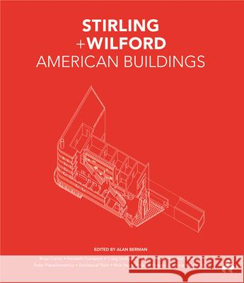 Stirling and Wilford American Buildings Craig Hodgetts Gary Wolf Alan Berman 9781908967343