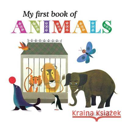 My First Book of Animals Alain Gree 9781908985033