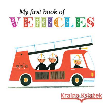 My First Book of Vehicles Alain Gree 9781908985088