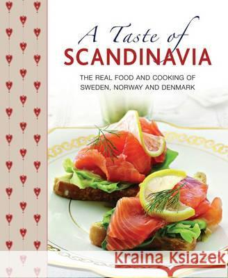 A Taste of Scandinavia: The Real Food and Cooking of Sweden, Norway and Denmark   9781908991102
