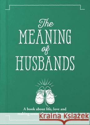 The Meaning of Husbands: 2016 Jeffrey Young John Osborne Becky Hindley 9781909130449
