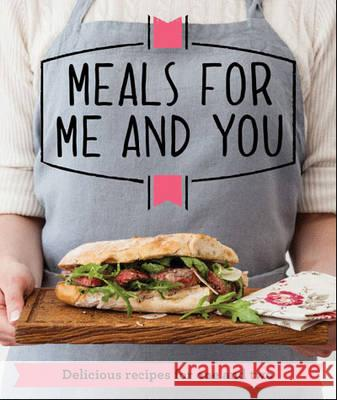 Meals for Me and You : Delicious recipes for one and two   9781909397569