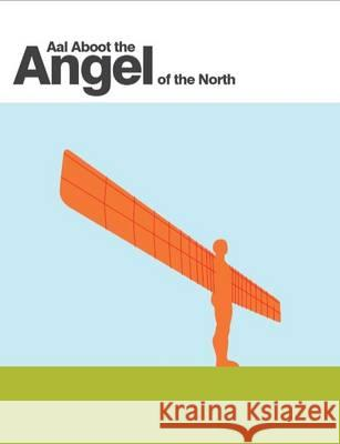 Aal Aboot the Angel of the North  Simpson, David 9781909486027