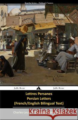 Lettres Persanes/Persian Letters (French-English Bilingual Text) Charles-Louis De Secondat Montesquieu Tony J. Richardson John Davidson 9781909669284