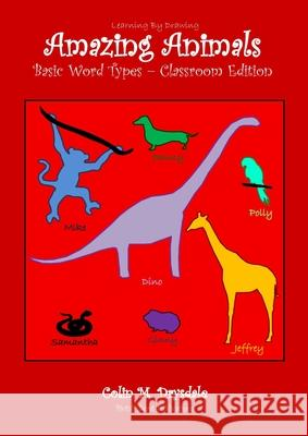Amazing Animals Basic Word Types - Classroom Edition Colin M Drysdale   9781909832749