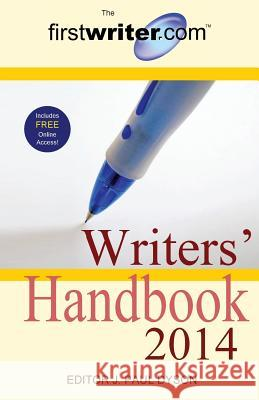 The Firstwriter.com Writers' Handbook 2014 J. Paul Dyson   9781909935006