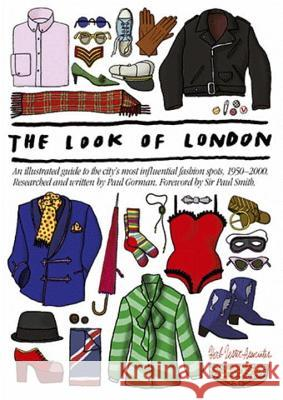 The Look of London: An Illustrated Guide to the City's Most Influential Fashion Spots, 1950-2000 Herb Lester Associates                   Peder Bernhardt 9781910023099