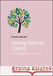 Valuing Natural Capital Dorothy Maxwell   9781910174449 Do Sustainability