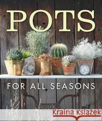 Pots for All Seasons Bob Purnell 9781910258798