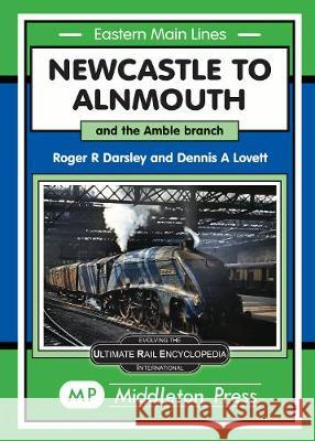 Newcastle To Alnmouth. Roger Darsley 9781910356364 Middleton Press