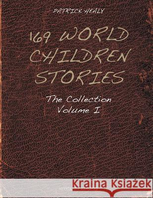 169 World Children Stories: The Collection - Vol. 1 Healy, Patrick Createspace template  9781910370223