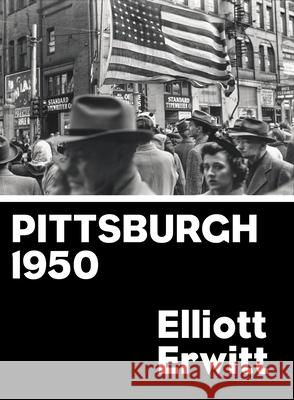 Pittsburgh 1950 Elliot Erwitt 9781910401125