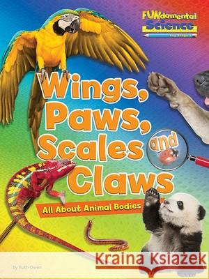 Fundamental Science Key Stage 1: Wings, Paws, Scales and Cla Ruth Owen 9781910549780 Ruby Tuesday Books