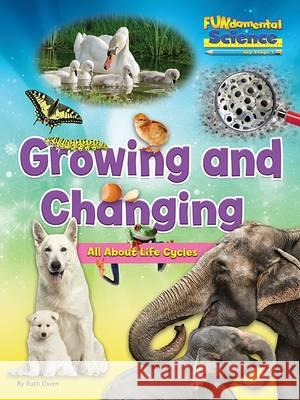 Fundamental Science Key Stage 1: Growing and Changing: All A Ruth Owen 9781910549803 Ruby Tuesday Books