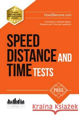 Speed, Distance and Time Tests: 100s of Sample Speed, Distance & Time Practice Questions and Answers How2Become   9781910602522 How2become Ltd