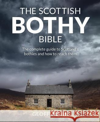 The Scottish Bothy Bible Geoff Allan   9781910636107