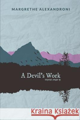 A Devil's Work and Other Stories Margrethe Alexandroni 9781910757680