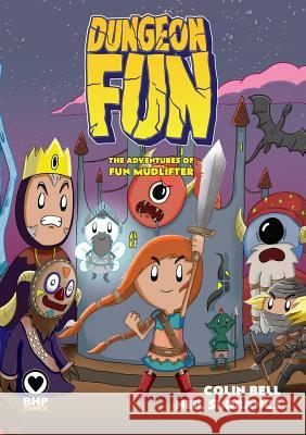 Dungeon Fun Colin Bell Neil Slorance 9781910775226