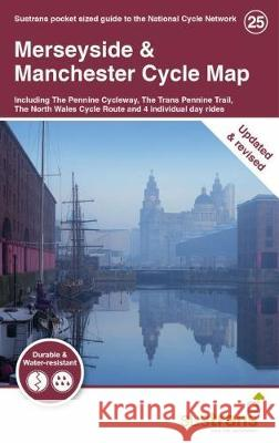 Merseyside & Manchester Cycle Map: Including The Pennine Cycleway, The Trans Pennine Trail, The North West Wales Cycle Route and 4 individual day rides Sustrans   9781910845523