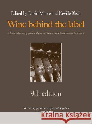 Wine Behind the Label 9th Edition David Moore Neville Blech 9781910891100 Wine Behind the Label Ltd